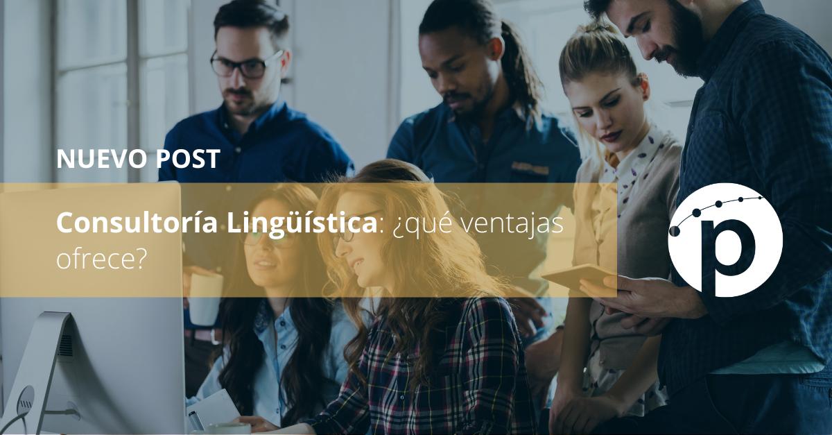 Ventajas de la consultoría lingüística