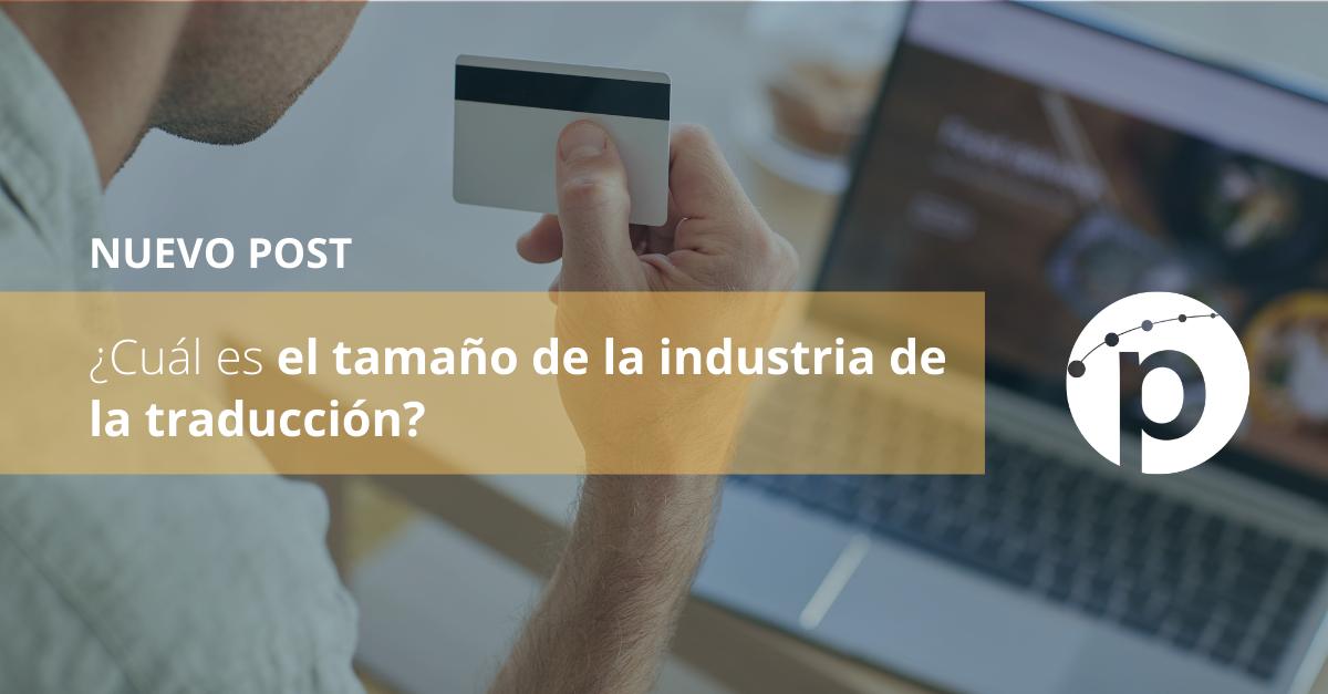 ¿Cuál es el tamaño de la industria de la traducción?